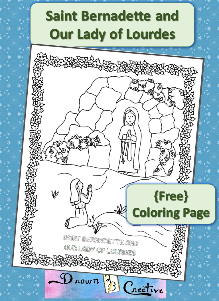 Saint bernadette and our lady of lourdes drawn2bcreative for Our lady of lourdes coloring page