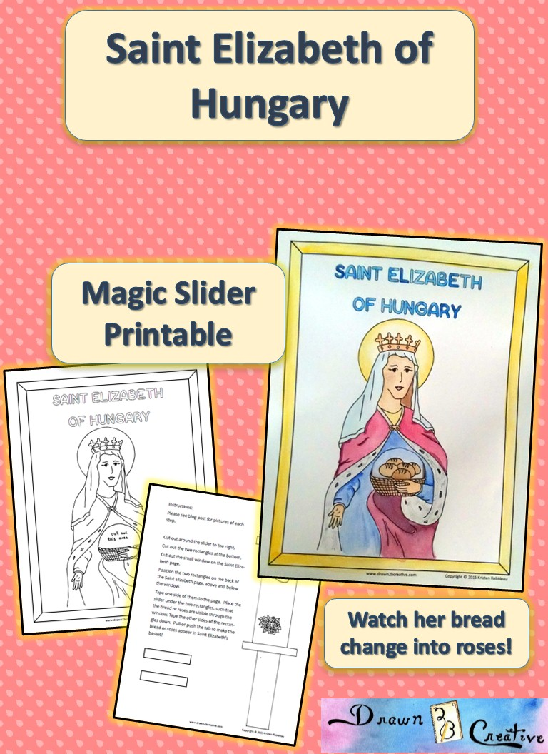 saint elizabeth of hungary magic slider printable drawn2bcreative