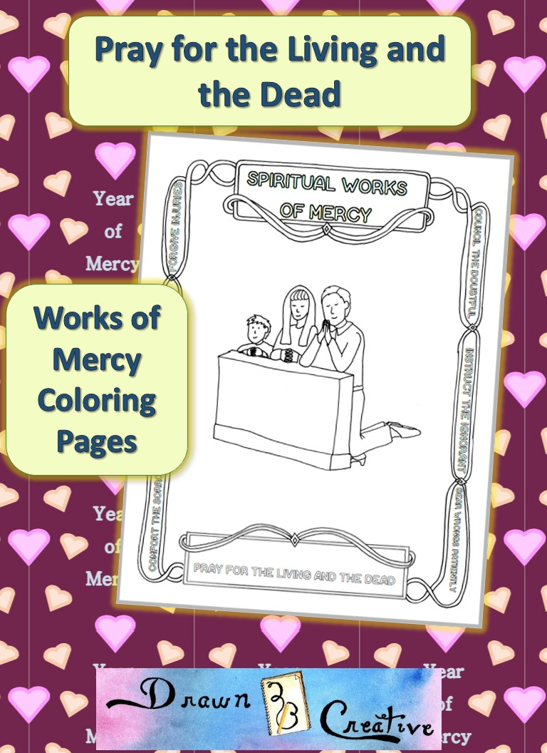 Works of Mercy Coloring Pages Pray for the Living and the