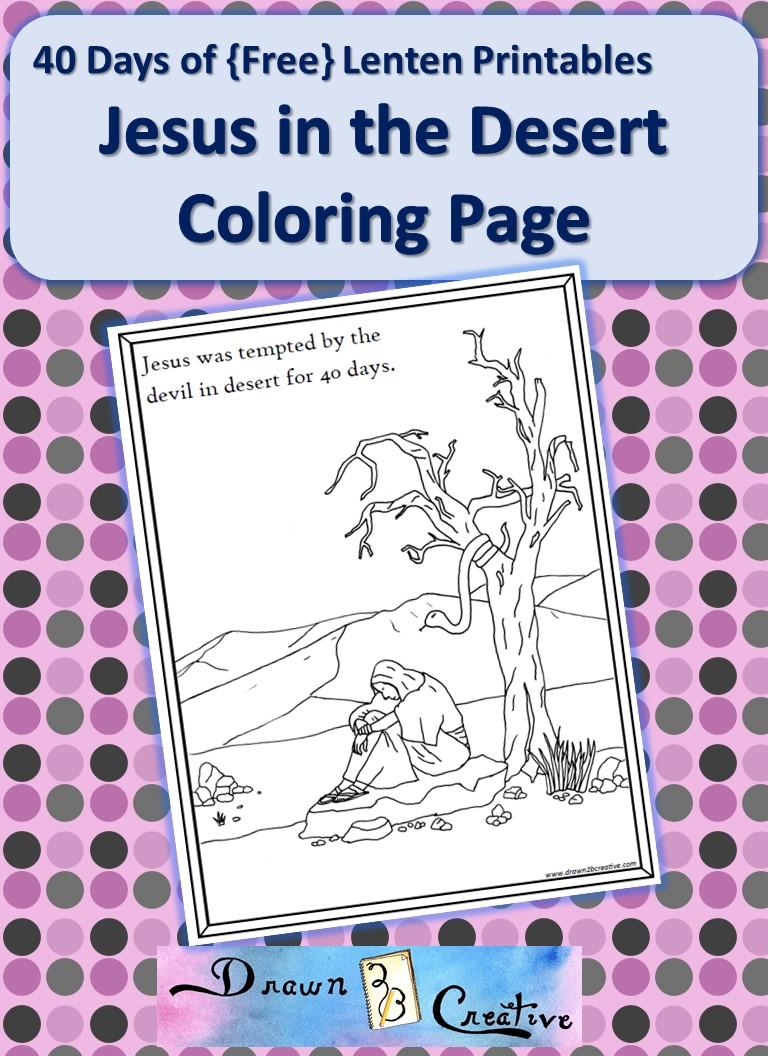 40 Days of Lenten Printables: Jesus in the Desert Coloring ...